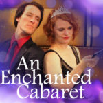 An Enchanted Cabaret